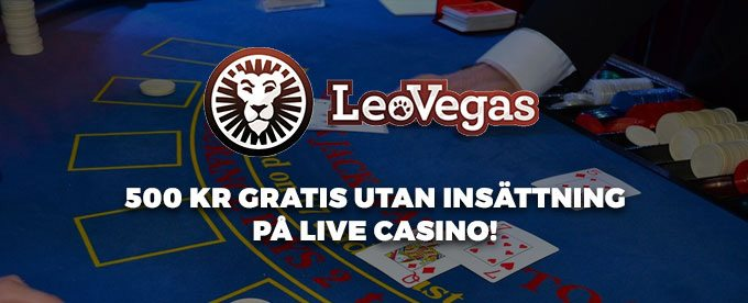 LeoVegas casino ger dig 500 kronor gratis pa LiveCasino