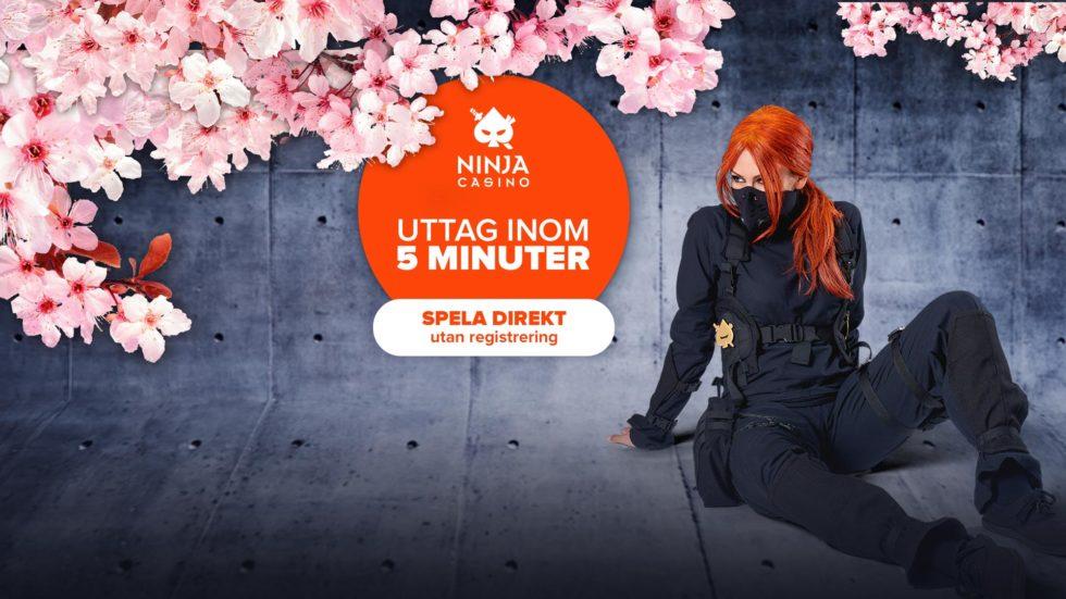 Ninja casino uttag inom 5 minuter
