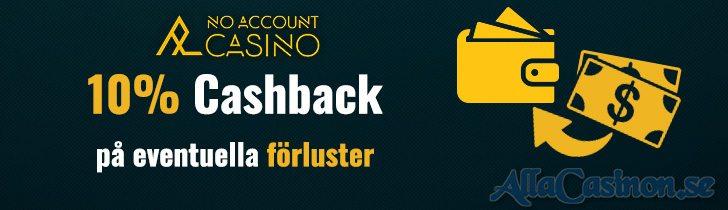 No Account casino ger dig 10% cashback