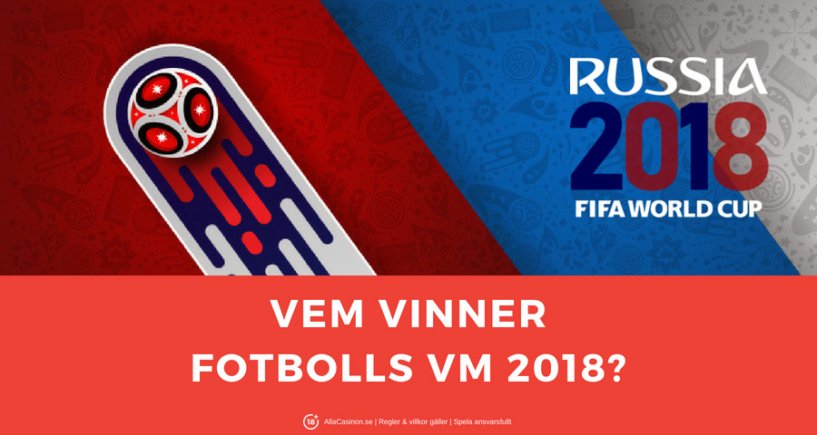 Vem vinner fotbolls VM 2018  Odds vinnare VM 2018 i fotboll! 893a5c75fcc06
