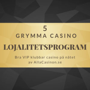 5 Grymma casino Vip klubbar